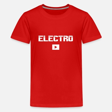 Electro Electro Techno Music - Teenage Premium T-Shirt