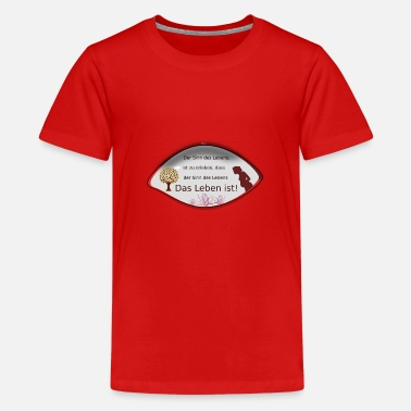 SinndesLebens - Teenager Premium T-Shirt