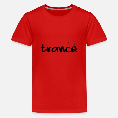 Trance TRANCE for life - Teenage Premium T-Shirt