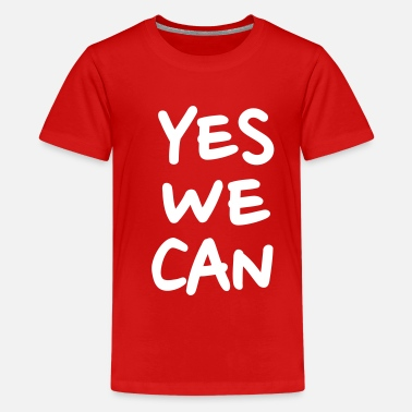 Yes We Can Yes we can - Maglietta premium per teenager