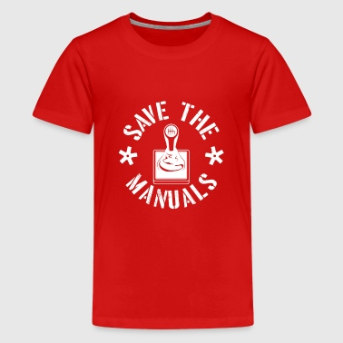 Save the Manuals - car gear shifting gear pedals - Teenage Premium T-Shirt