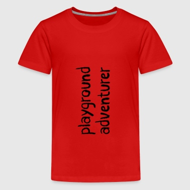 Playground Adventurer - Teenager Premium T-shirt