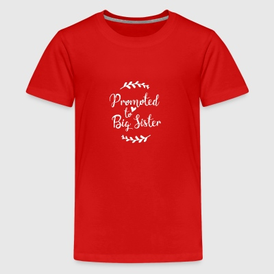 Promoted to Big Sister - Teenage Premium T-Shirt