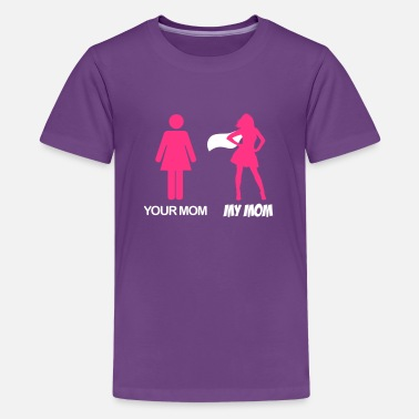 Mom Your Mom - My Mom - Teenager Premium T-Shirt