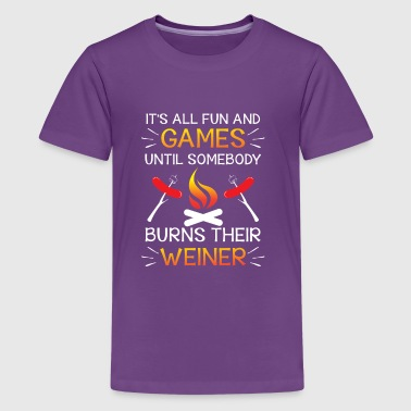 Fun and games until somebody burns their Weiner - Teenager Premium T-shirt