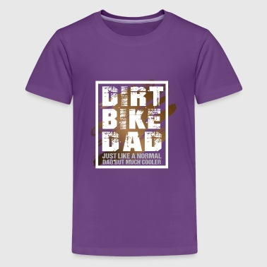Dirt Bike Dad like a normal Dad but much cooler - Premium T-skjorte for tenåringer