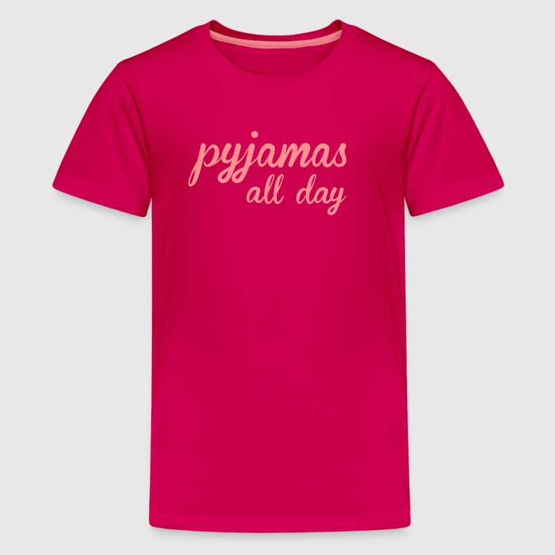Pyjamas all day - Teenager Premium T-Shirt