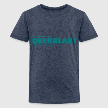 Querulant - Teenager Premium T-Shirt