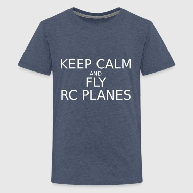 keep_calm_and_fly_rc_plan - Teenager Premium T-Shirt