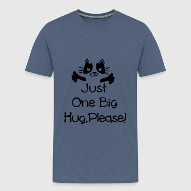 just one big hug please - Teenage Premium T-Shirt