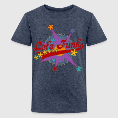 LET'S FUNK - funky music - Teenager Premium T-Shirt
