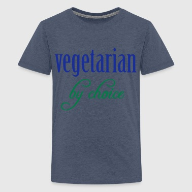 Vegetarian by Choice - Teenage Premium T-Shirt