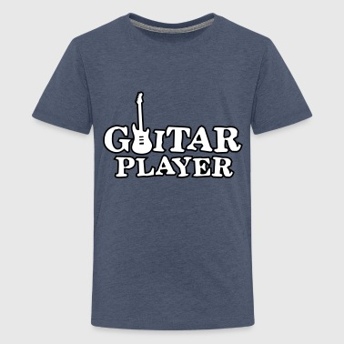 Guitar Player guitar player - T-shirt Premium Ado