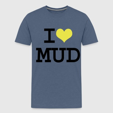 I Heart Mud  - Teenage Premium T-Shirt