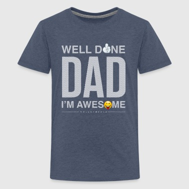 SmileyWorld Well Done Dad - Camiseta premium adolescente