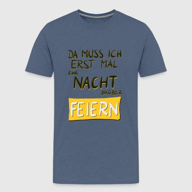 Feiern ! - Teenager Premium T-Shirt