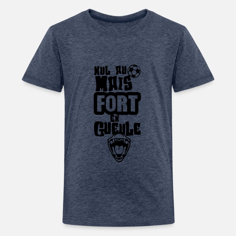 Football T-shirts - nul football fort gueule ouverte humour - T-shirt premium Ado bleu chiné