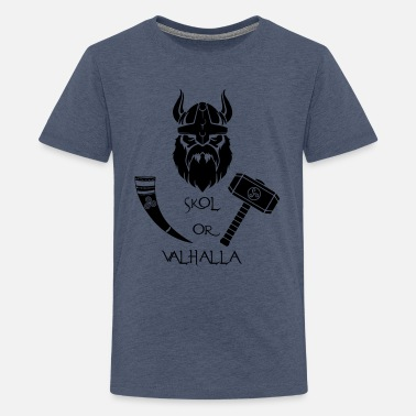 SKOL or Valhalla Vikings Vikings logo - Teenage Premium T-Shirt