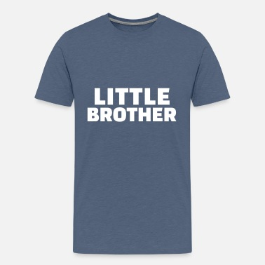 Little Brother little brother - Teenage Premium T-Shirt