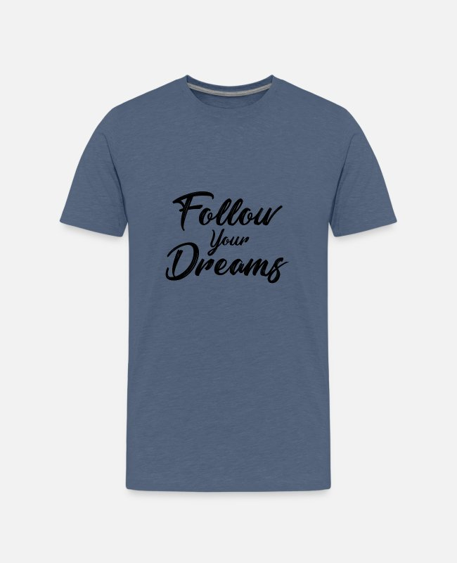 Quote T-Shirts - Follow your dreams - Teenage Premium T-Shirt heather blue