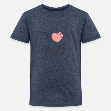 Love Papa I love you - Teenage Premium T-Shirt