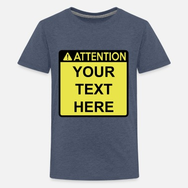 Warning Sign Attention Sign (2 colour) - Teenage Premium T-Shirt