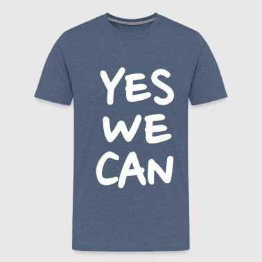 Yes we can - Teenager Premium T-Shirt