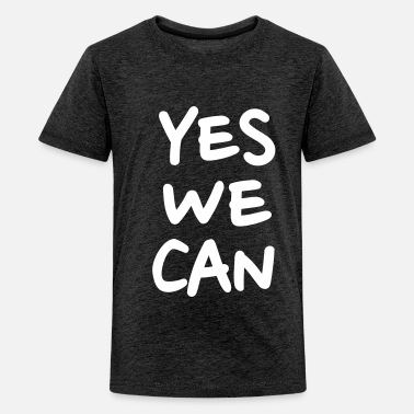 Yes We Can Yes we can - Premium koszulka dla nastolatków