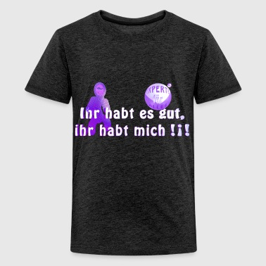 Ihr Habts Gut - Teenager Premium T-Shirt