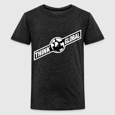 think global / global denken / global - Teenager Premium T-Shirt
