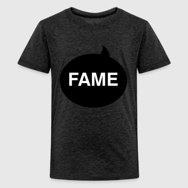 Fame - Teenager Premium T-Shirt
