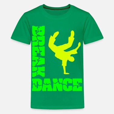 Break Breakdance Bboy Breakdance breaker  - Teenager Premium T-Shirt