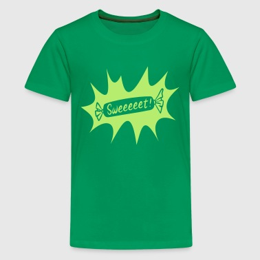 Sweeeet! - Teenage Premium T-Shirt