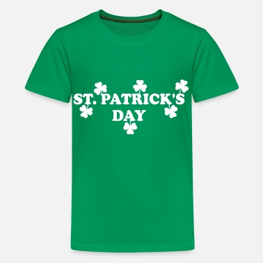 St Patricks Day St. Patrick's Day - Teenage Premium T-Shirt