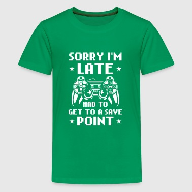 Sorry i'm late had to get to a save point- arcade  - Teenager Premium T-shirt