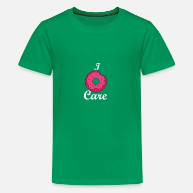 I do not care pink donut - Teenage Premium T-Shirt