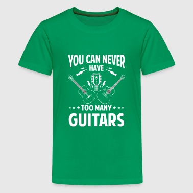 You can never have too many guitars - rock band - Teenage Premium T-Shirt
