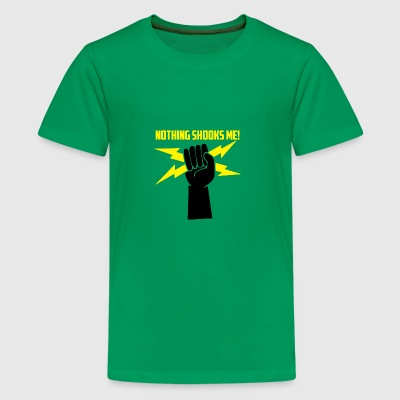 Elektriciens: Niets Shooks me! - Teenager Premium T-shirt
