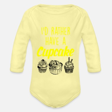 Bäcker I would rather have a Cupcake - Baby Bio Langarmbody