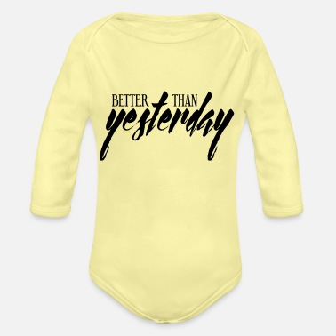 Better than yesterday! - Organic Long-Sleeved Baby Bodysuit