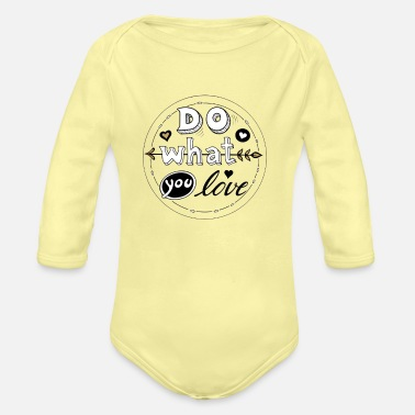 Do What You Love - Baby Bio Langarmbody