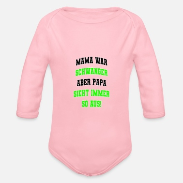 Slogan Mom was pregnant but dad always looks like this! - Organic Long-Sleeved Baby Bodysuit