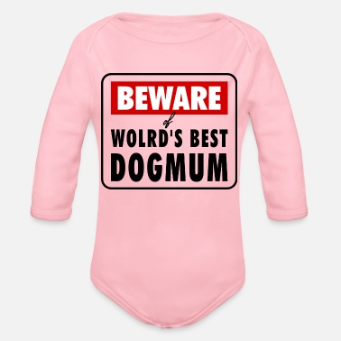Jokes Dog Beware of wold's best DOGMUM, dog dogs dog dog - Organic Long-Sleeved Baby Bodysuit