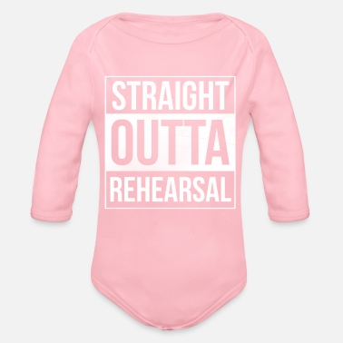 Puppet Theatre Straight Outta Rehearsal Theatre - Organic Longsleeve Baby Bodysuit