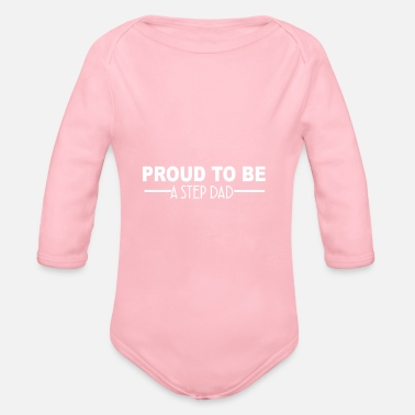 Step Dad Proud to be a step dad - Organic Longsleeve Baby Bodysuit