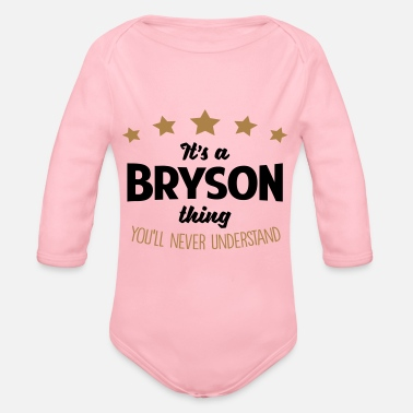 Bryson It's a bryson name thing stars never unde - Organic Long-Sleeved Baby Bodysuit