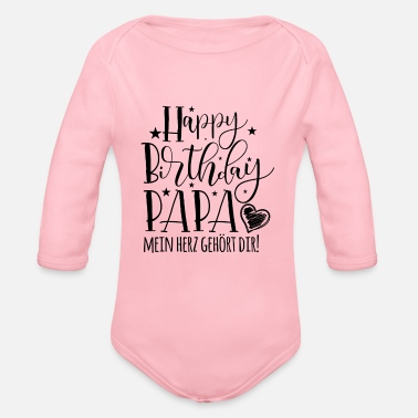 Happy Birthday Happy Birthday Papa! - Baby Bio Langarmbody