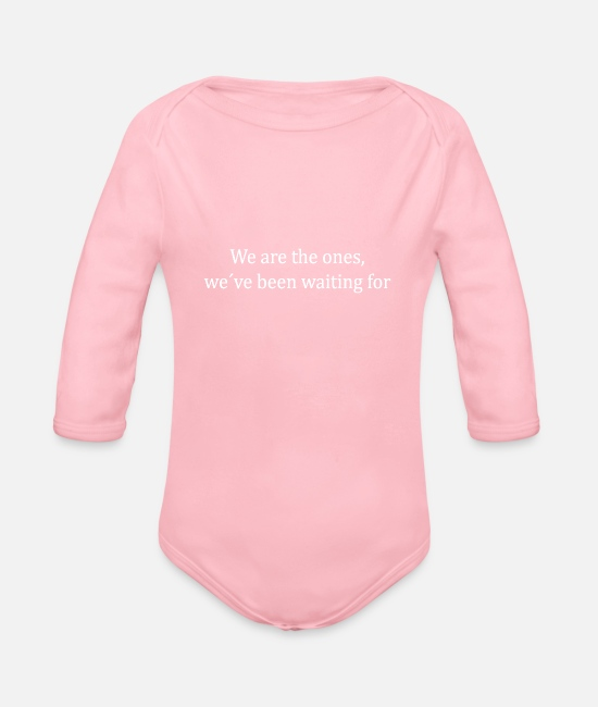 Hipster Baby Bodysuits - we are the ones, we've been waiting for - Organic Long-Sleeved Baby Bodysuit light pink