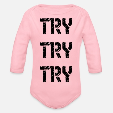 Try Try Try Try Try - Organic Long-Sleeved Baby Bodysuit