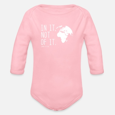 Christian In it, not of it christian christian gift - Organic Long-Sleeved Baby Bodysuit